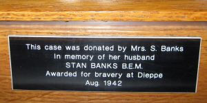Dieppe Raid Case donated by Mrs S Banks for husband Stan Banks B.E.M. St Mary's Church