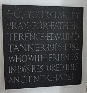 Dedication to Father Terence Tanner, St Edmund's Chapel. LS