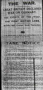 World War I - Geat Britian declared War at 23.00hrs on Tuesday 4 August 1914 and the declaration notice was published on 7 August 1914