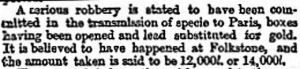 First reported news of the Great Bullion Robery. Times 21.05.1855