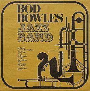 Bod Bowles Jazz Band vol I record sleeve produced by Ron Nunn