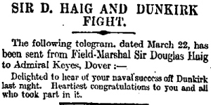 Haig's message of congratulations to Keyes on the success of the Dover Patrol at Dunkirk 22.03.1918